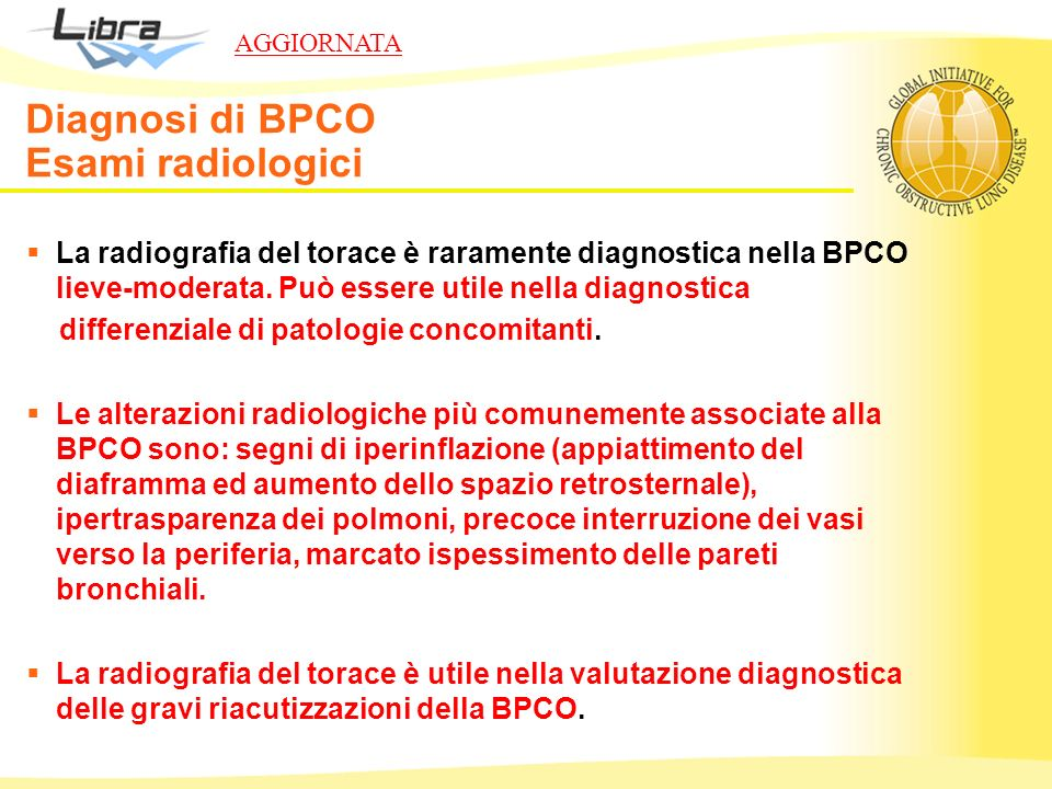 La radiografia del torace è raramente diagnostica nella BPCO lieve-moderata. Può essere utile nella diagnostica differenziale di patologie concomitant