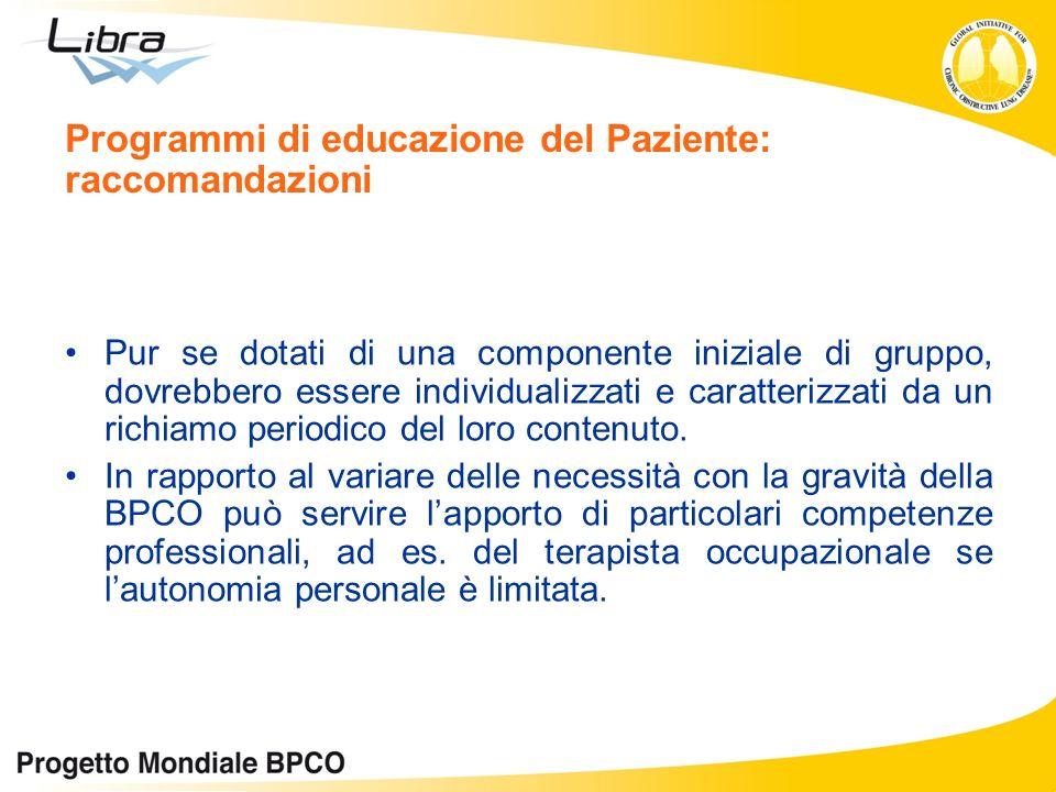 Programmi di educazione del Paziente: raccomandazioni Pur se dotati di una componente iniziale di gruppo, dovrebbero essere individualizzati e caratte