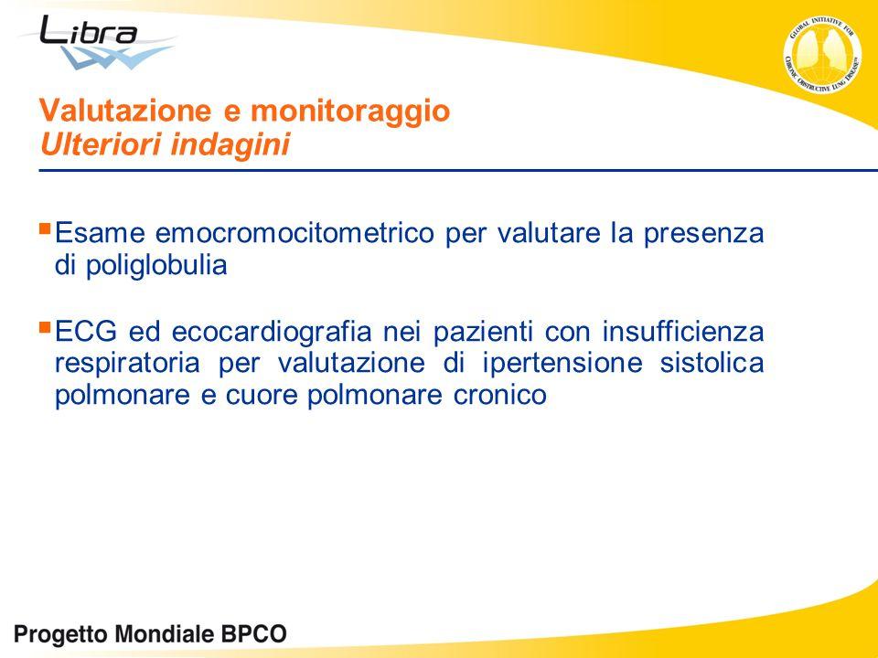 Valutazione e monitoraggio Ulteriori indagini Esame emocromocitometrico per valutare la presenza di poliglobulia ECG ed ecocardiografia nei pazienti c