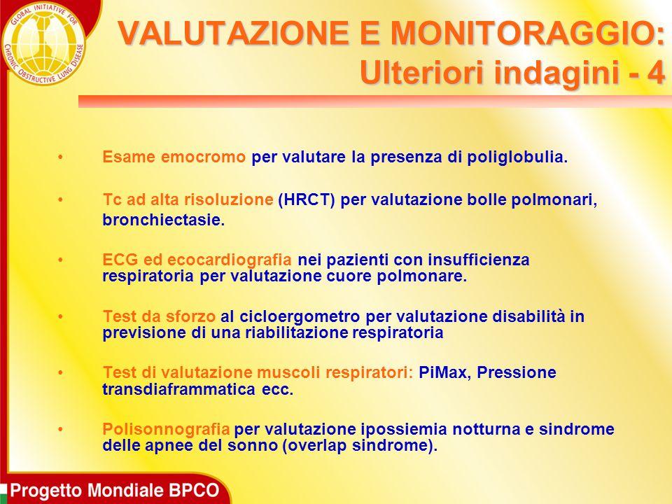 VALUTAZIONE E MONITORAGGIO: Ulteriori indagini - 4 Esame emocromo per valutare la presenza di poliglobulia.