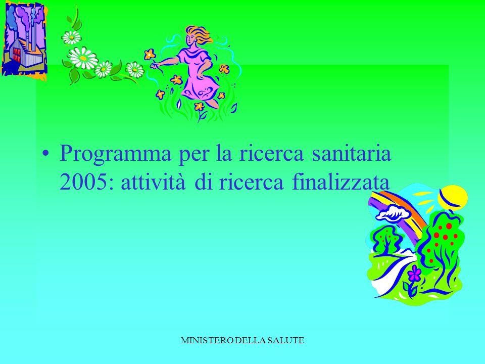 MINISTERO DELLA SALUTE Programma per la ricerca sanitaria 2005: attività di ricerca finalizzata