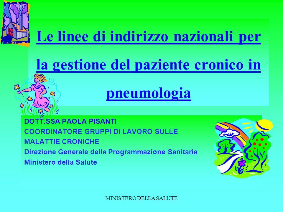 MINISTERO DELLA SALUTE Scaletta Scenario e fondamenti del Servizio Sanitario Nazionale Breve cenno ai provvedimenti sulle malattie respiratorie Decreto ministeriale 329/99 e succ.