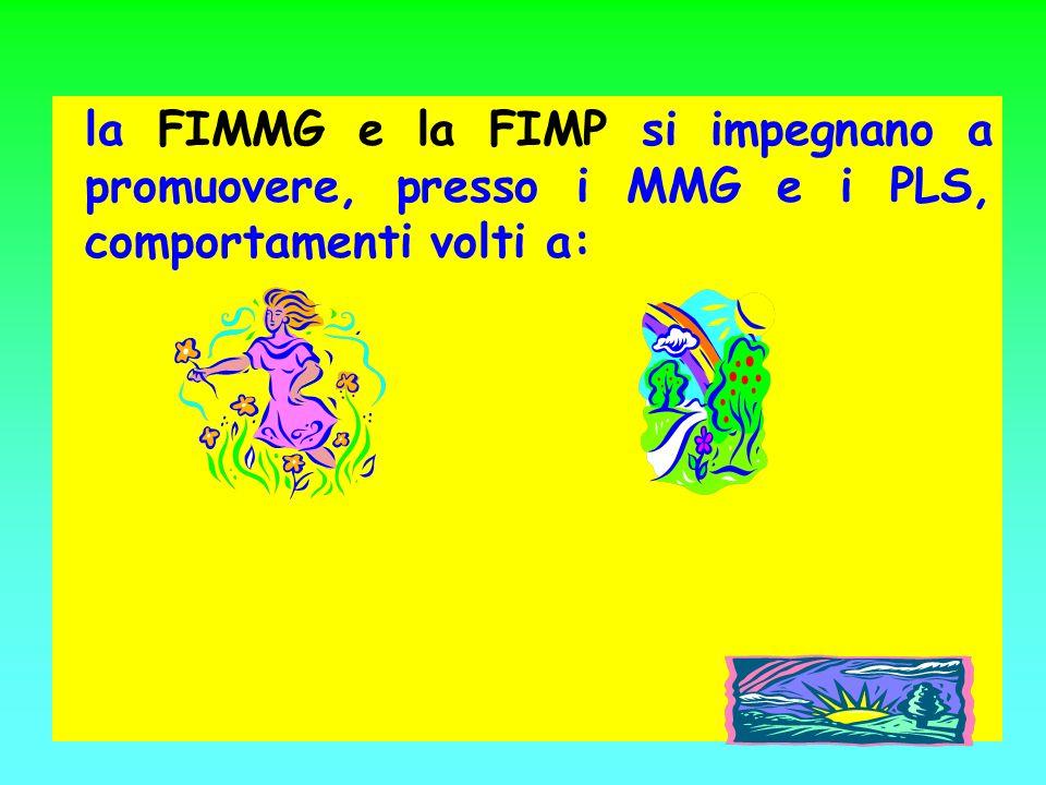 MINISTERO DELLA SALUTE la FIMMG e la FIMP si impegnano a promuovere, presso i MMG e i PLS, comportamenti volti a: