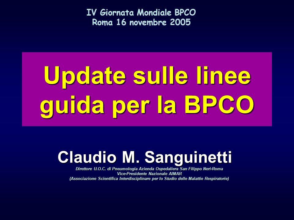 Update sulle linee guida per la BPCO Claudio M. Sanguinetti Direttore U.O.C. di Pneumologia Azienda Ospedaliera San Filippo Neri-Roma Vice-Presidente