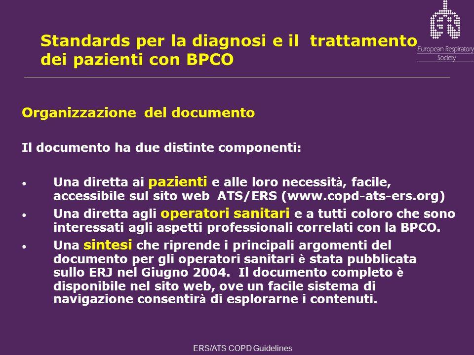 Standards per la diagnosi e il trattamento dei pazienti con BPCO Organizzazione del documento Il documento ha due distinte componenti: Una diretta ai