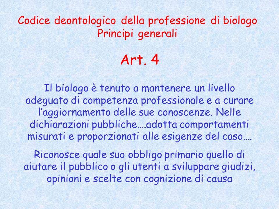 Codice deontologico della professione di biologo Principi generali Art.