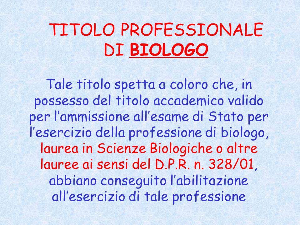 TITOLO PROFESSIONALE DI BIOLOGO Istituito con la Legge n.