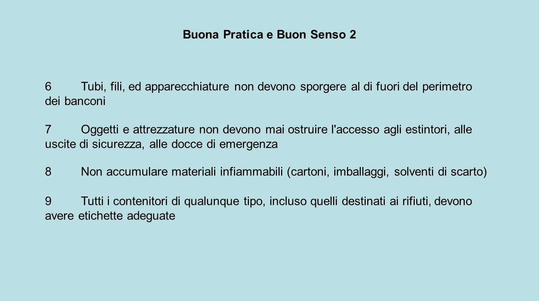 Buona Pratica e Buon Senso 3 Il buon senso non si trova necessariamente sui manuali