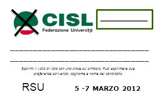 RSU 5 -7 MARZO 2012 _______________________________ Esprimi il voto di lista con una croce sul simbolo.