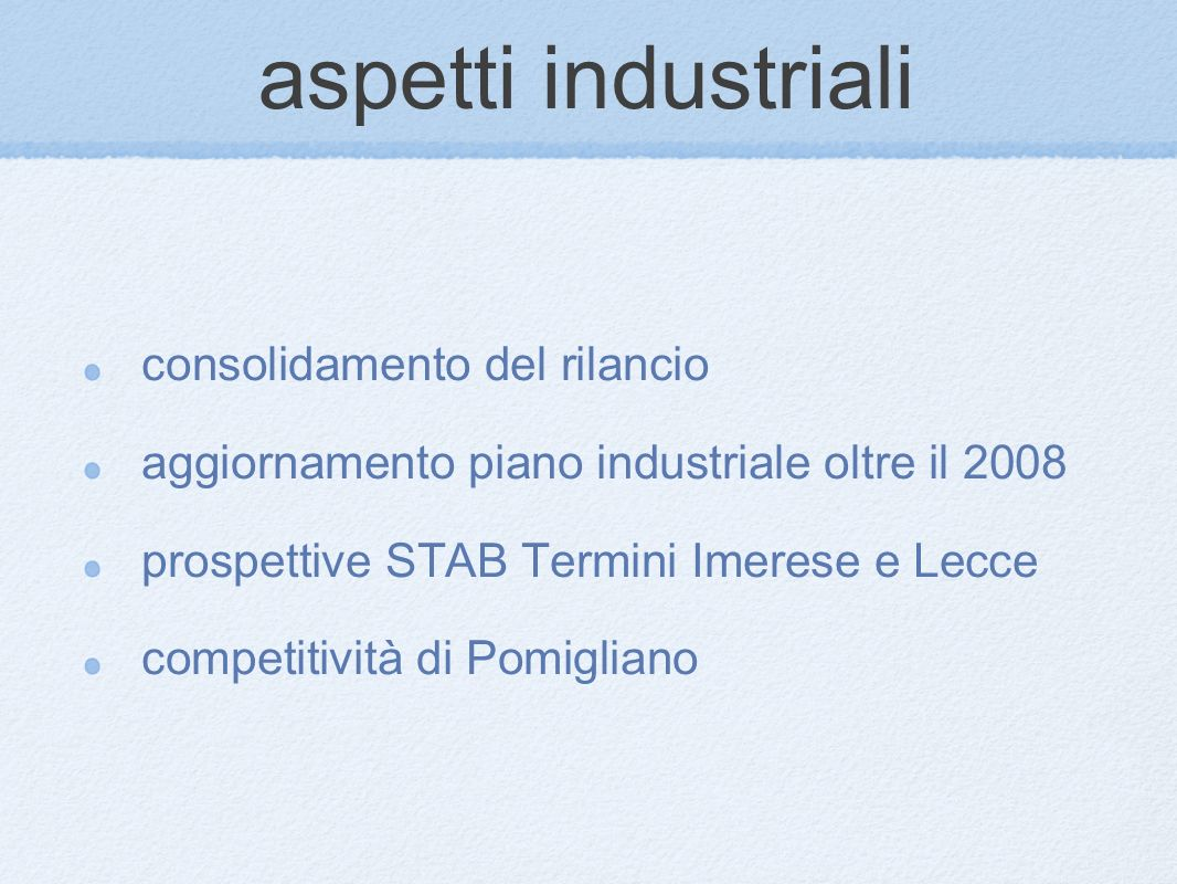 aspetti industriali consolidamento del rilancio aggiornamento piano industriale oltre il 2008 prospettive STAB Termini Imerese e Lecce competitività di Pomigliano