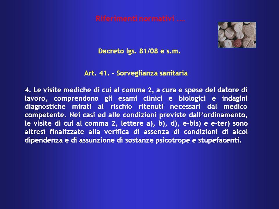 Art. 41. – Sorveglianza sanitaria 4. Le visite mediche di cui al comma 2, a cura e spese del datore di lavoro, comprendono gli esami clinici e biologi
