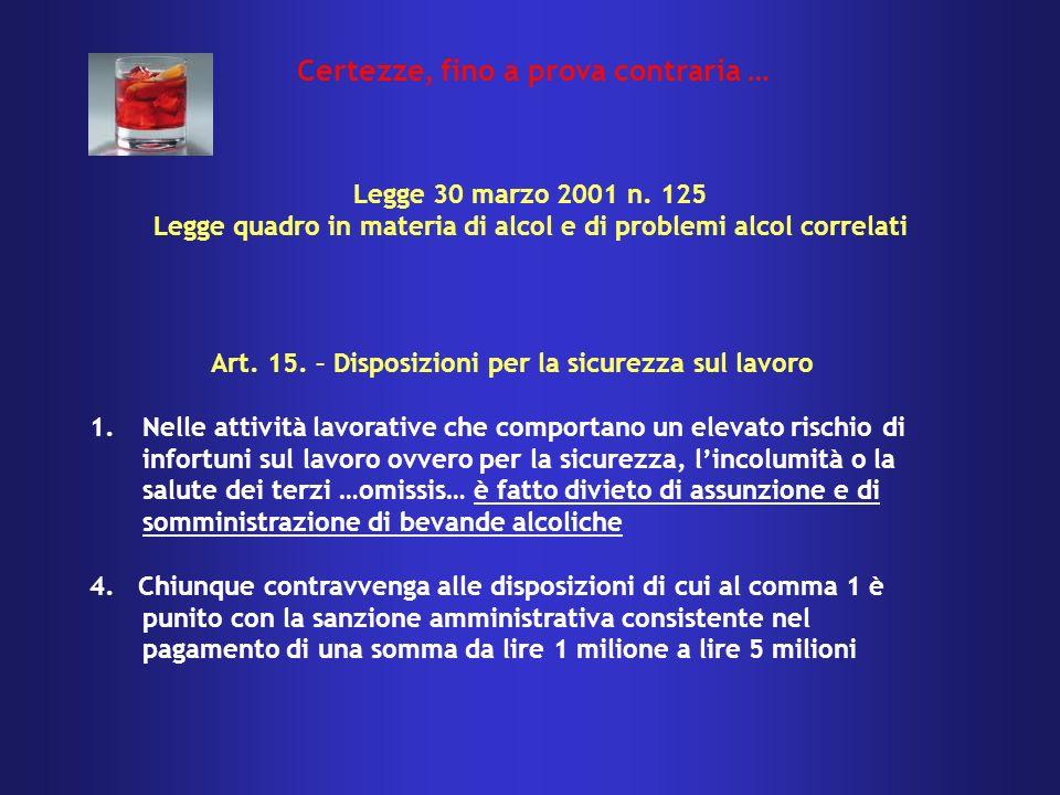 Art. 15. – Disposizioni per la sicurezza sul lavoro 1.Nelle attività lavorative che comportano un elevato rischio di infortuni sul lavoro ovvero per l
