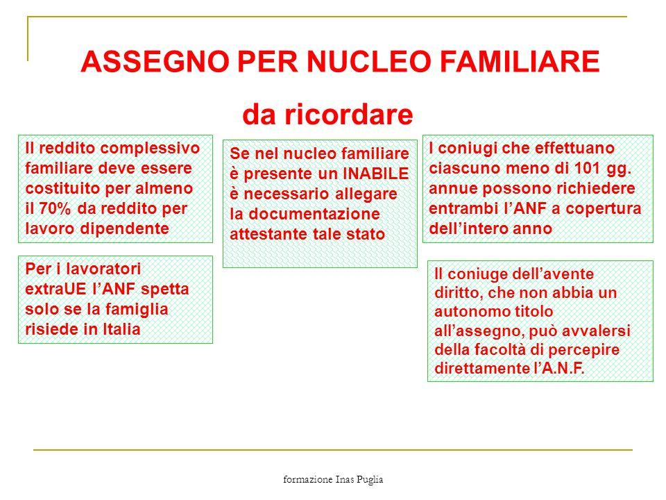 formazione Inas Puglia ASSEGNO PER NUCLEO FAMILIARE da ricordare Il reddito complessivo familiare deve essere costituito per almeno il 70% da reddito