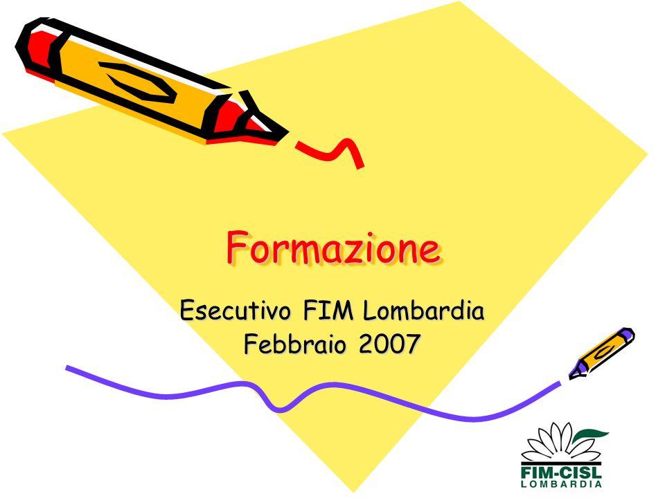 FormazioneFormazione Esecutivo FIM Lombardia Febbraio 2007