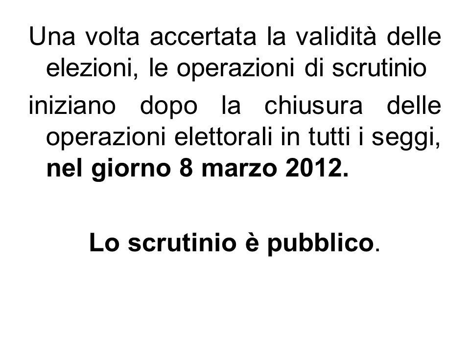 Una volta accertata la validità delle elezioni, le operazioni di scrutinio iniziano dopo la chiusura delle operazioni elettorali in tutti i seggi, nel