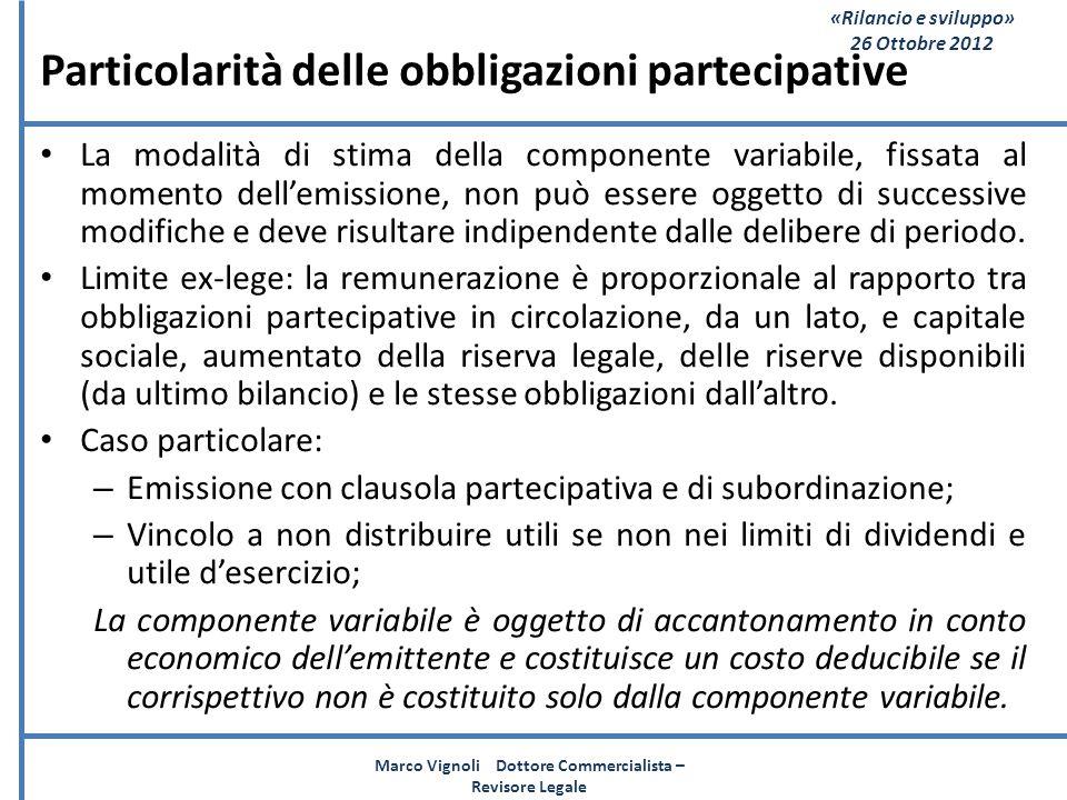 «Rilancio e sviluppo» 26 Ottobre 2012 Particolarità delle obbligazioni partecipative La modalità di stima della componente variabile, fissata al momen