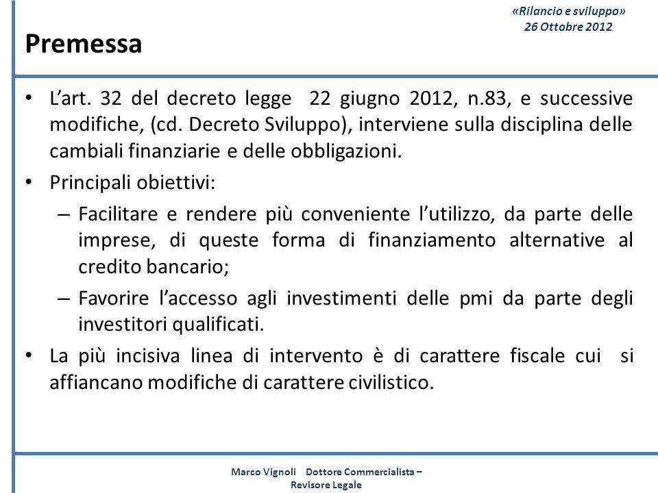 «Rilancio e sviluppo» 26 Ottobre 2012 Premessa Lart. 32 del decreto legge 22 giugno 2012, n.83, e successive modifiche, (cd. Decreto Sviluppo), interv
