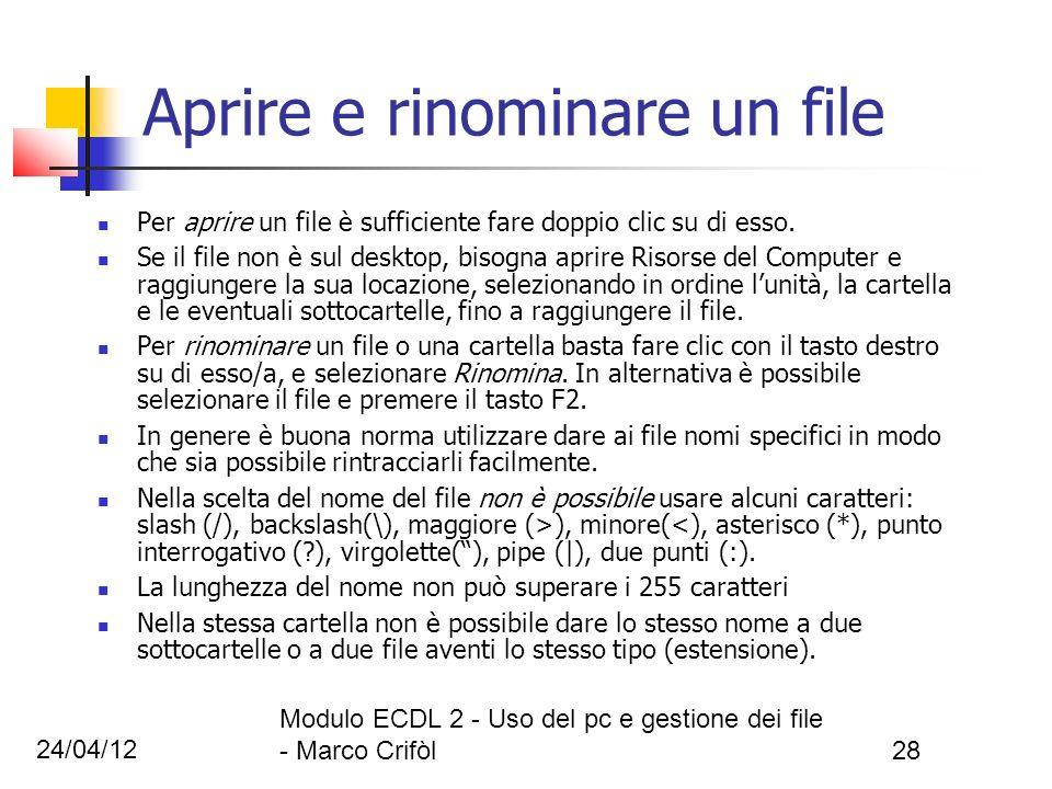 24/04/12 Modulo ECDL 2 - Uso del pc e gestione dei file - Marco Crifòl28 Aprire e rinominare un file Per aprire un file è sufficiente fare doppio clic