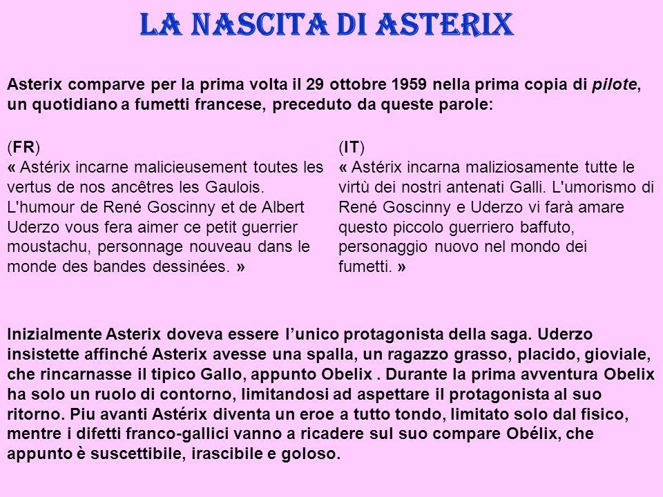 La nascita di Asterix (FR) « Astérix incarne malicieusement toutes les vertus de nos ancêtres les Gaulois. L'humour de René Goscinny et de Albert Uder