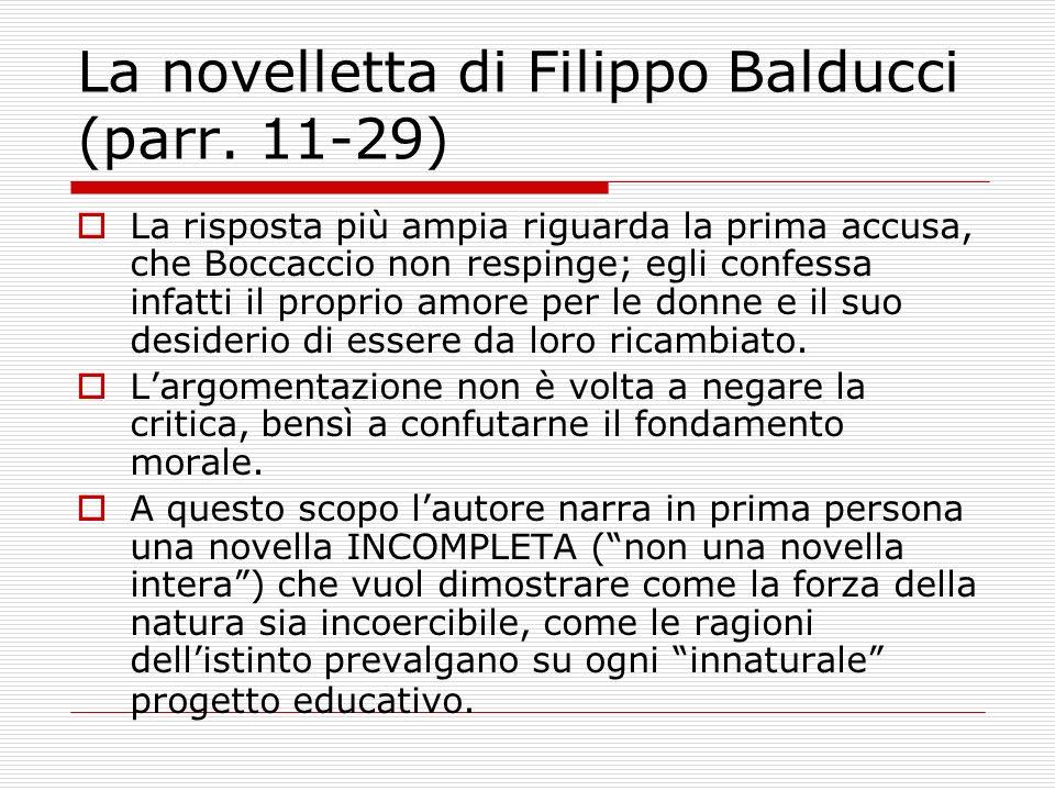 La novelletta di Filippo Balducci (parr. 11-29) La risposta più ampia riguarda la prima accusa, che Boccaccio non respinge; egli confessa infatti il p