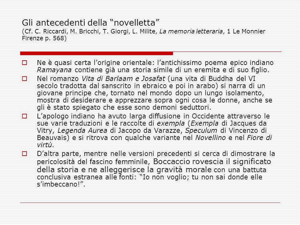 Gli antecedenti della novelletta (Cf. C. Riccardi, M. Bricchi, T. Giorgi, L. Milite, La memoria letteraria, 1 Le Monnier Firenze p. 568) Ne è quasi ce