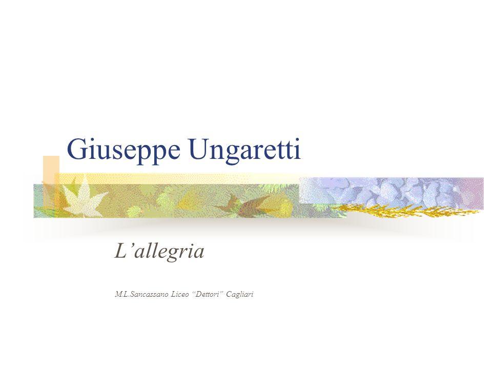 Giuseppe Ungaretti Lallegria M.L.Sancassano Liceo Dettori Cagliari