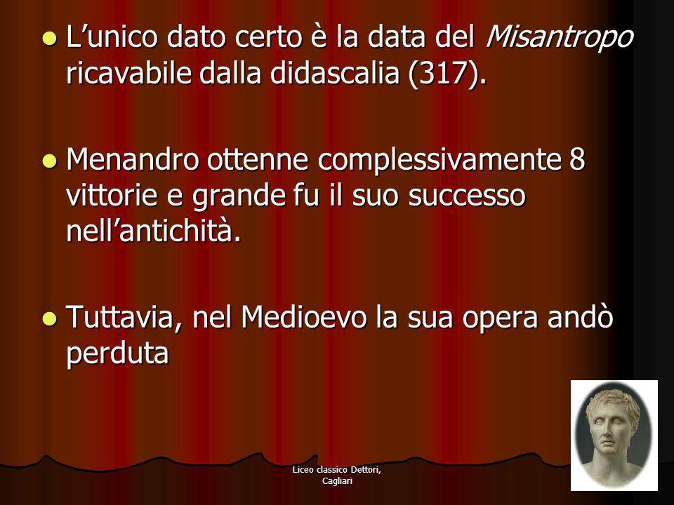 Liceo classico Dettori, Cagliari Lunico dato certo è la data del Misantropo ricavabile dalla didascalia (317). Lunico dato certo è la data del Misantr