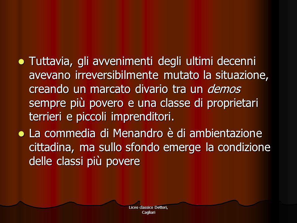 Liceo classico Dettori, Cagliari La società che viene rappresentata è indifferente ai valori della vita politica, dedita al quotidiano, interamente ripiegata su se stessa.