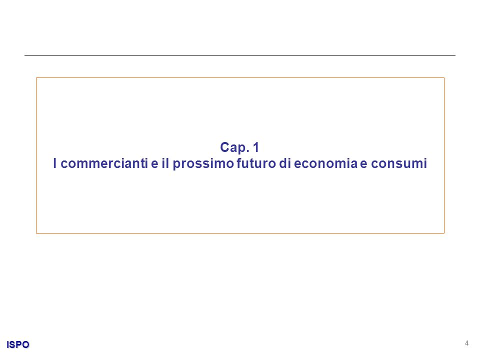 ISPO 4 Cap. 1 I commercianti e il prossimo futuro di economia e consumi