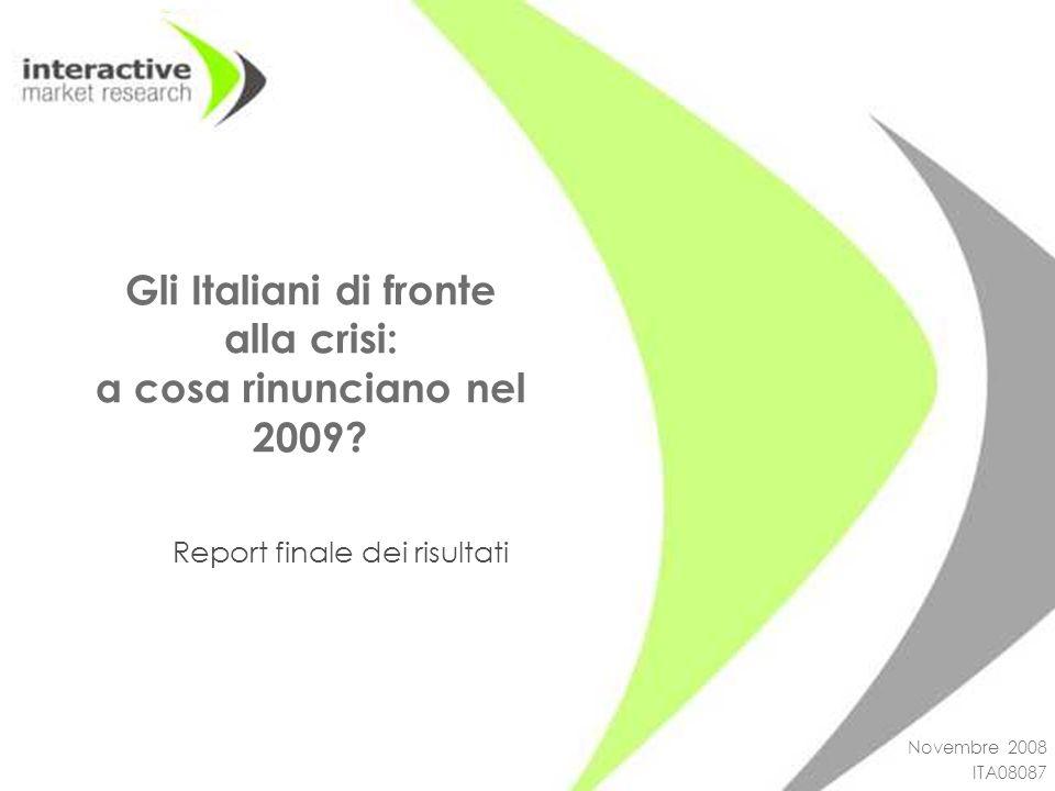 Novembre 2008 ITA08087 Gli Italiani di fronte alla crisi: a cosa rinunciano nel 2009.