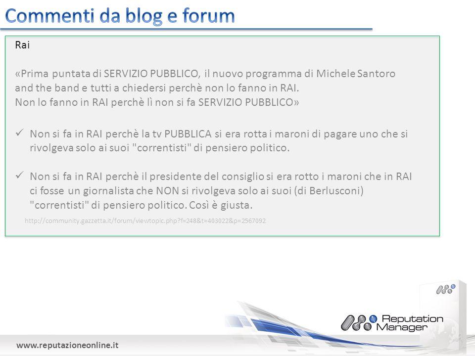 www.reputazioneonline.it Rai «Prima puntata di SERVIZIO PUBBLICO, il nuovo programma di Michele Santoro and the band e tutti a chiedersi perchè non lo fanno in RAI.