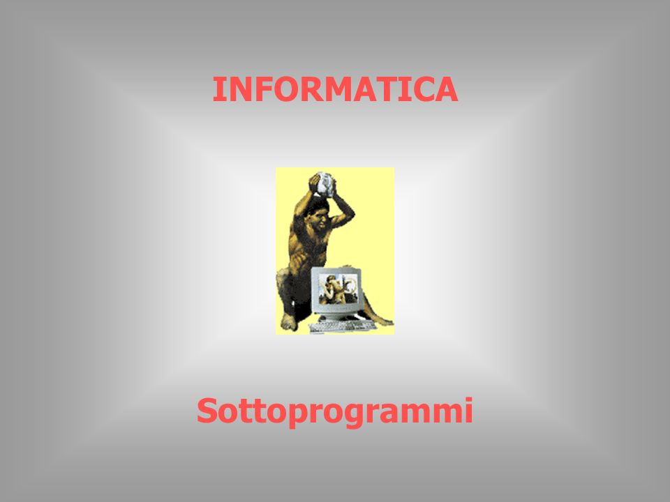 INFORMATICA Sottoprogrammi