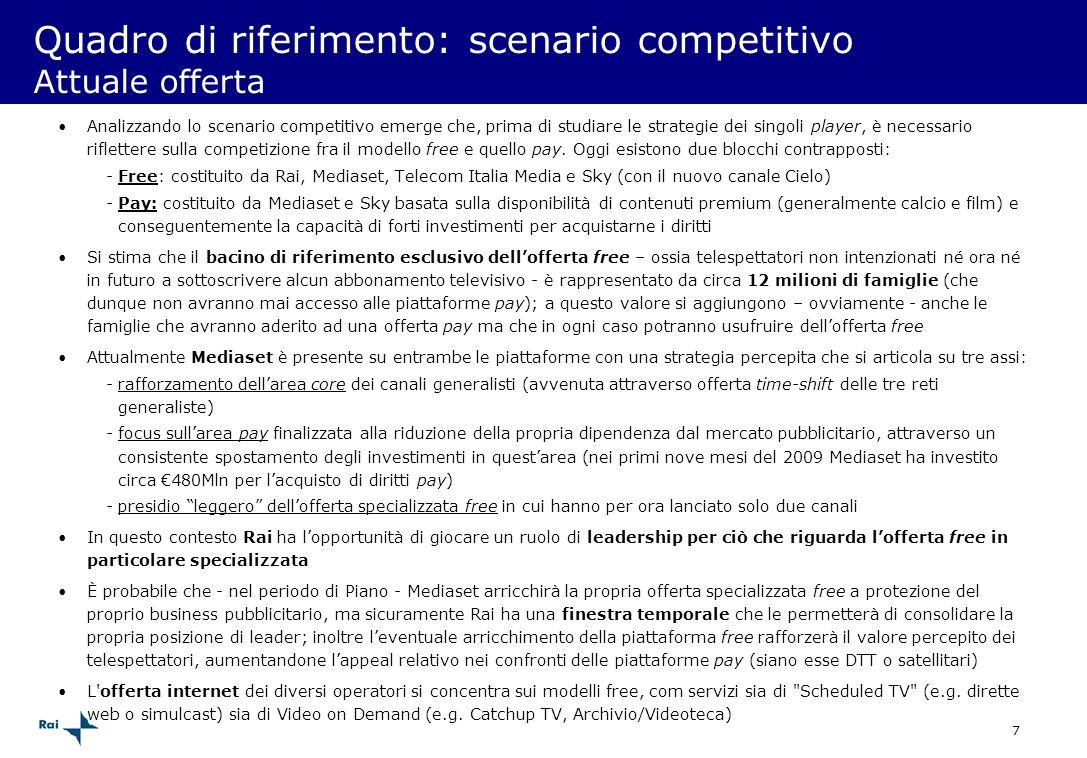 7 Quadro di riferimento: scenario competitivo Attuale offerta Analizzando lo scenario competitivo emerge che, prima di studiare le strategie dei singo