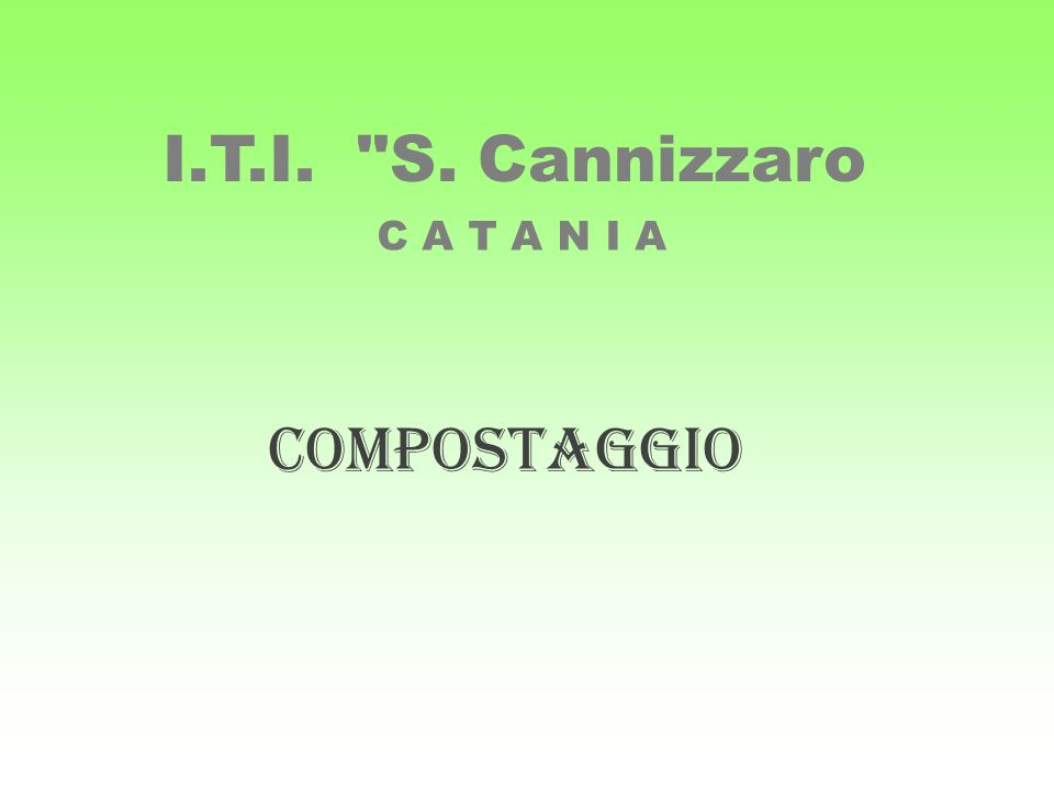 C A T A N I A COMPOSTAGGIO I.T.I.