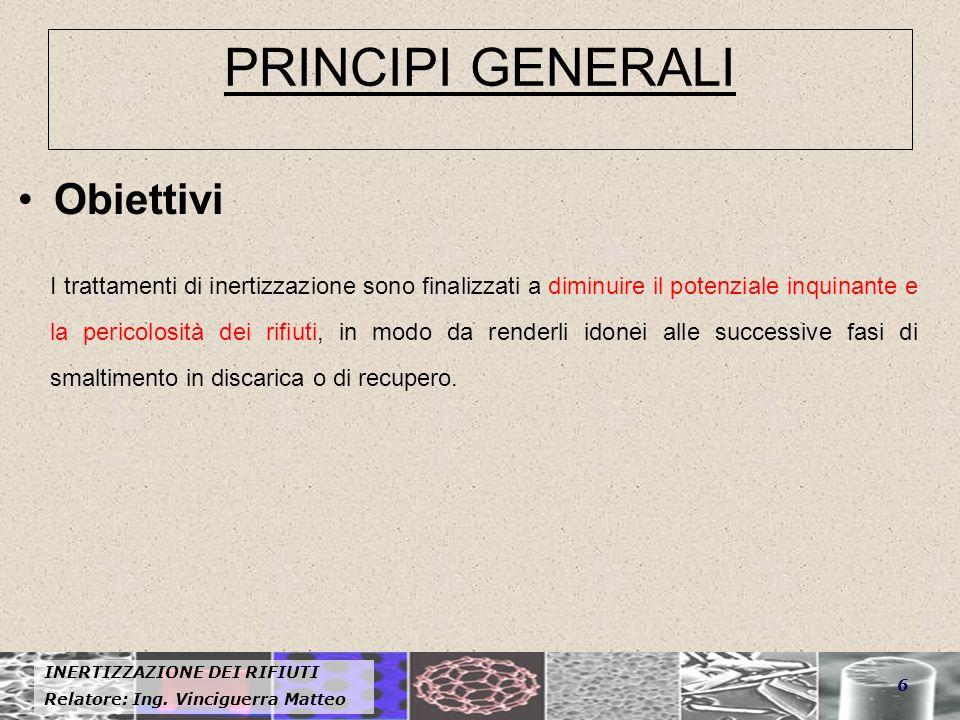INERTIZZAZIONE DEI RIFIUTI Relatore: Ing.Vinciguerra Matteo 47 2.