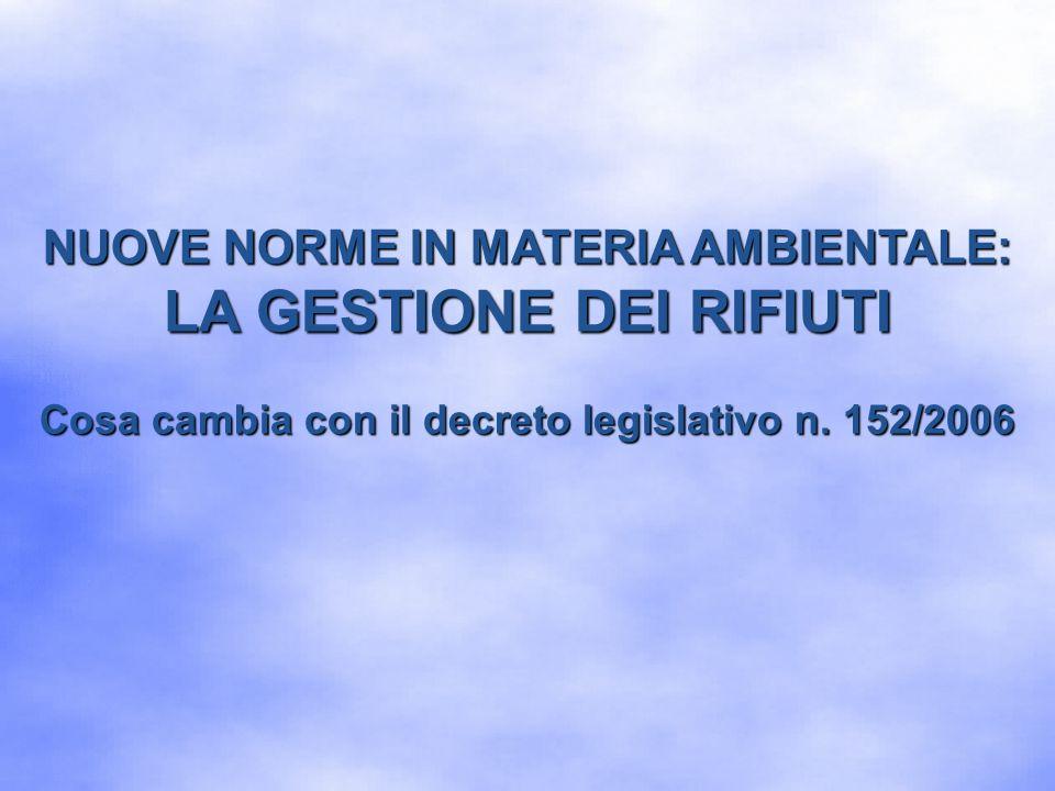 Decreto legislativo n.152/2006 Il decreto legislativo 3 aprile 2006, n.
