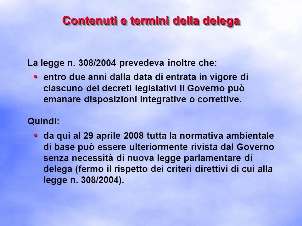 Correzioni ed Integrazioni del Governo Prodi Il Ministro Pecoraro Scanio è già intervenuto con due successivi DLgs per modificare loriginale Codice emanato dal Governo precedente: Con il decreto legislativo n.
