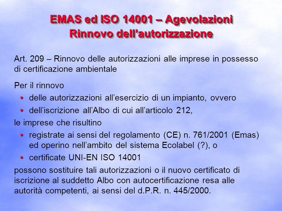 EMAS ed ISO 14001 – Agevolazioni Garanzie finanziarie Per premiare le imprese certificate il d.lgs.