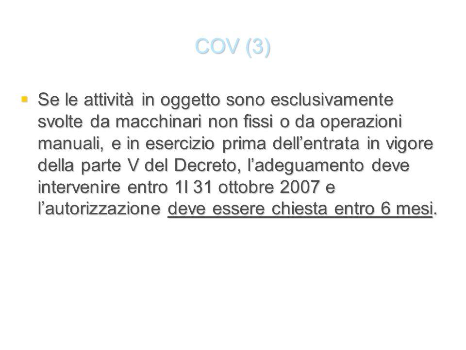 COV (3) Se le attività in oggetto sono esclusivamente svolte da macchinari non fissi o da operazioni manuali, e in esercizio prima dellentrata in vigo