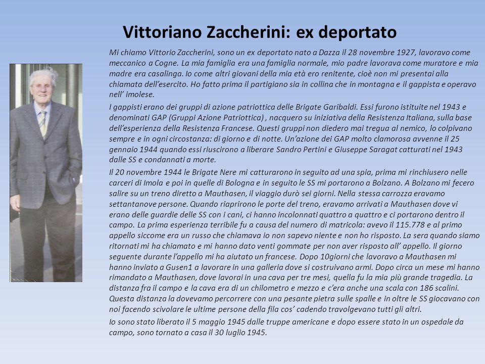 Vittoriano Zaccherini: ex deportato Mi chiamo Vittorio Zaccherini, sono un ex deportato nato a Dazza il 28 novembre 1927, lavoravo come meccanico a Co