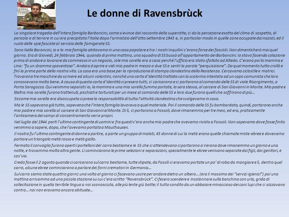 Le donne di Ravensbrùck La singolare tragedia dellintera famiglia Barboncini, come si evince dal racconto della superstite, ci da la percezione esatta