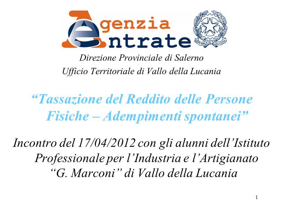 1 Direzione Provinciale di Salerno Ufficio Territoriale di Vallo della Lucania Tassazione del Reddito delle Persone Fisiche – Adempimenti spontanei In