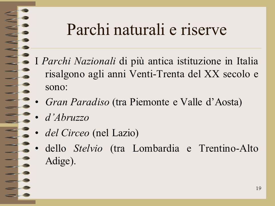 20 Parchi naturali e riserve 1985: approvata una legge che poneva forti vincoli sui beni artistici e ambientali, con particolare attenzione alle aree di interesse naturale o geologico.