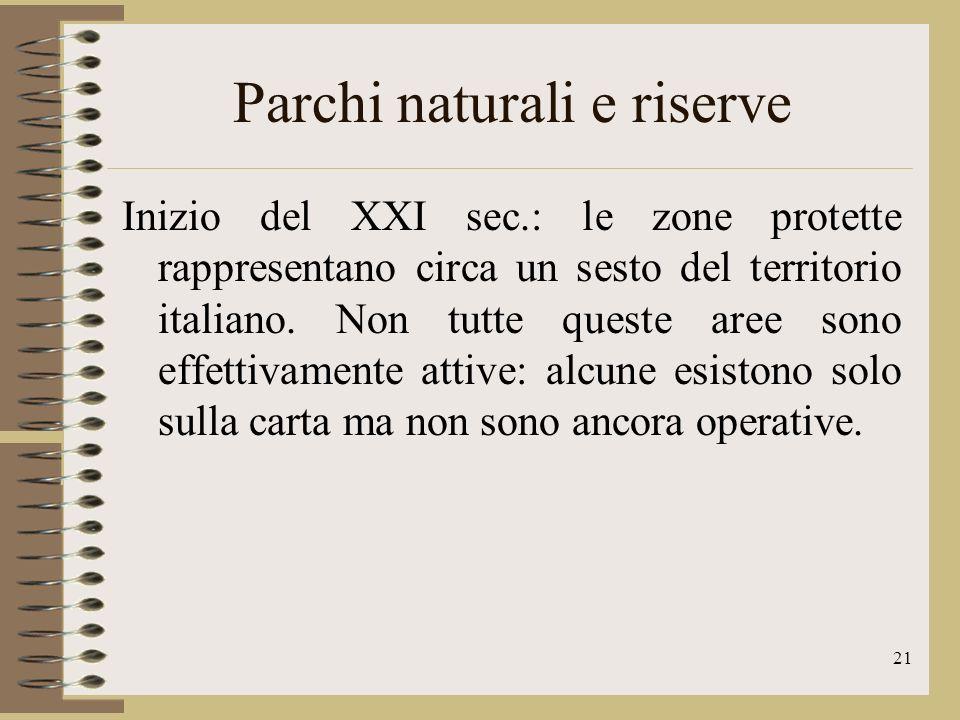 22 Parchi naturali e riserve riserve integrali: non consentono attività diverse dalla conservazione della natura riserve orientate: servono per dirigere e osservare levoluzione degli ecosistemi naturali