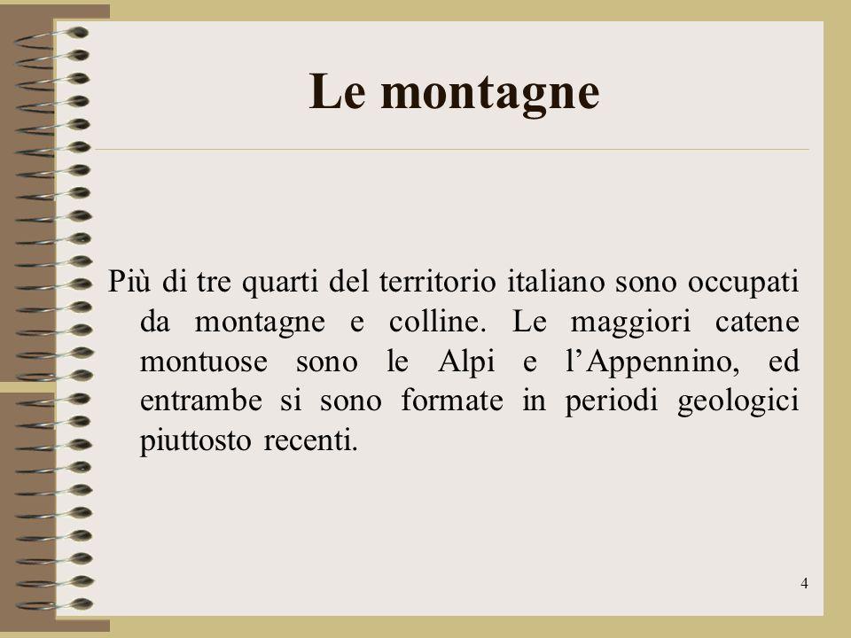 5 Le Alpi Sono formate da rocce dure, compatte e resistenti, che rendono le montagne elevate e imponenti hanno la forma di un grande arco esteso dalla Liguria al Friuli-Venezia Giulia.