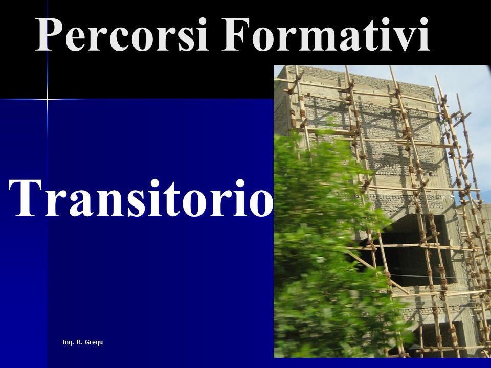 Ing. R. Gregu Percorsi Formativi Transitorio