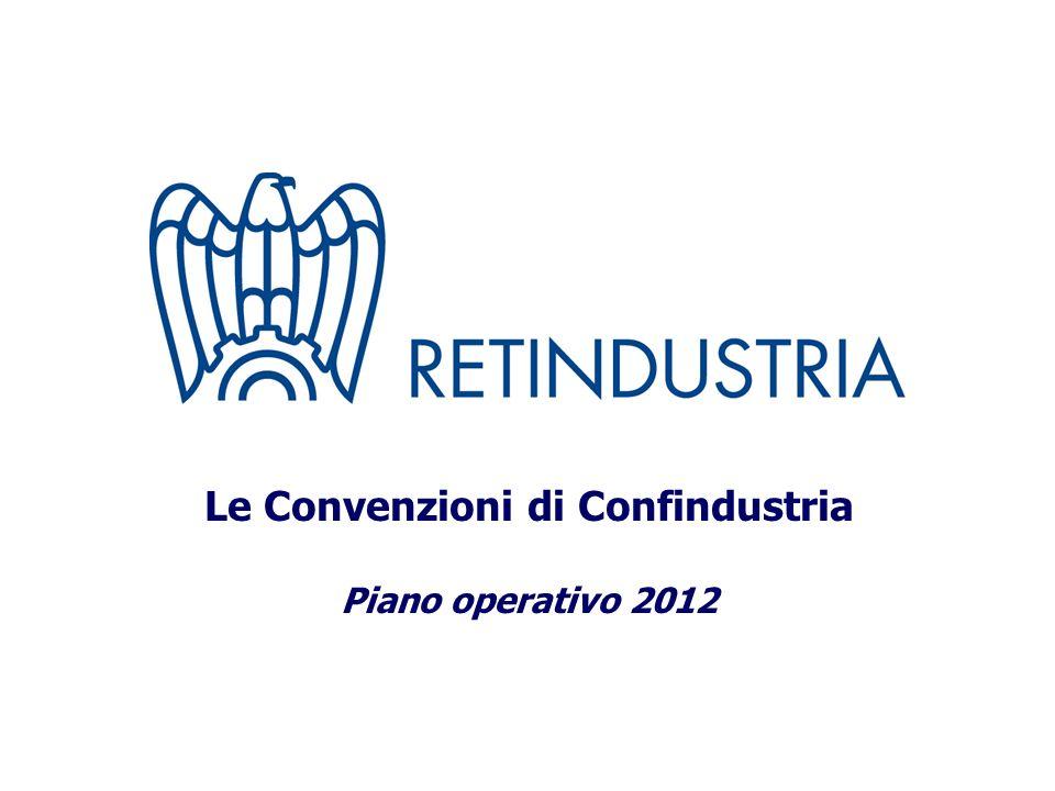 Le Convenzioni di Confindustria Piano operativo 2012