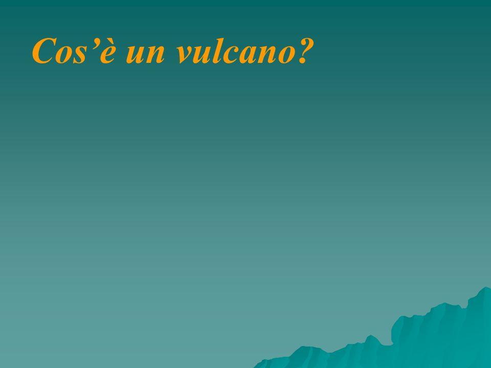 Cosè un vulcano?