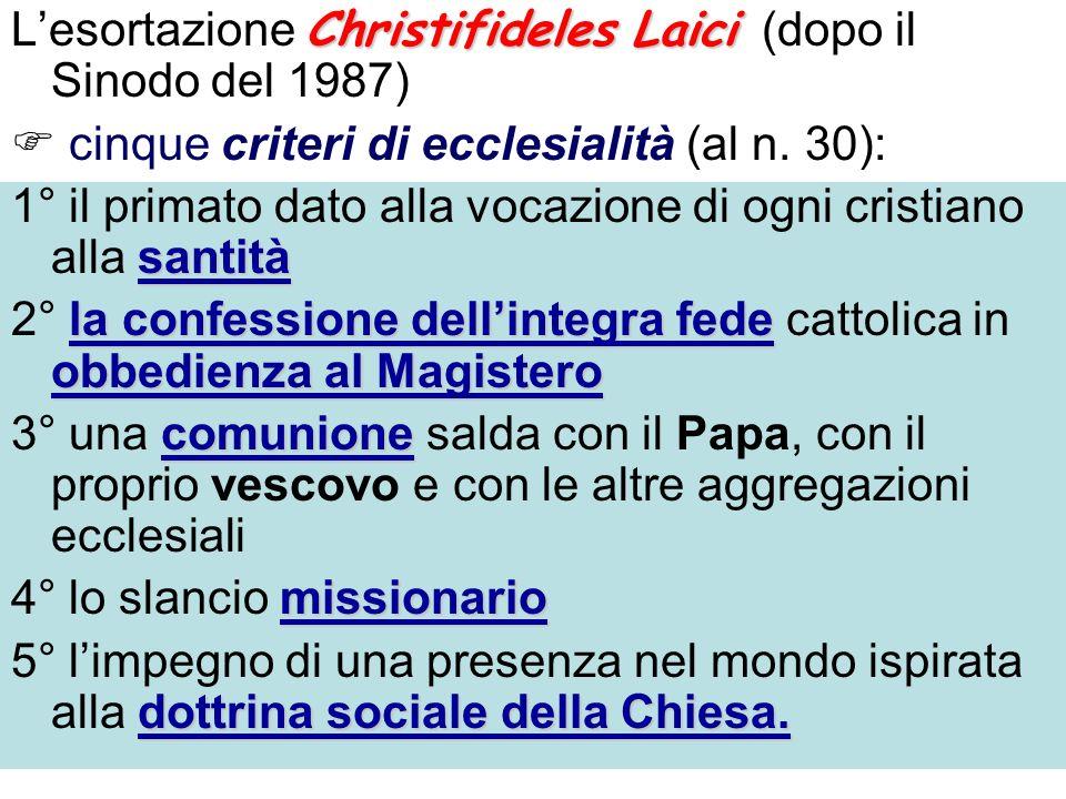 Christifideles Laici Lesortazione Christifideles Laici (dopo il Sinodo del 1987) cinque criteri di ecclesialità (al n.