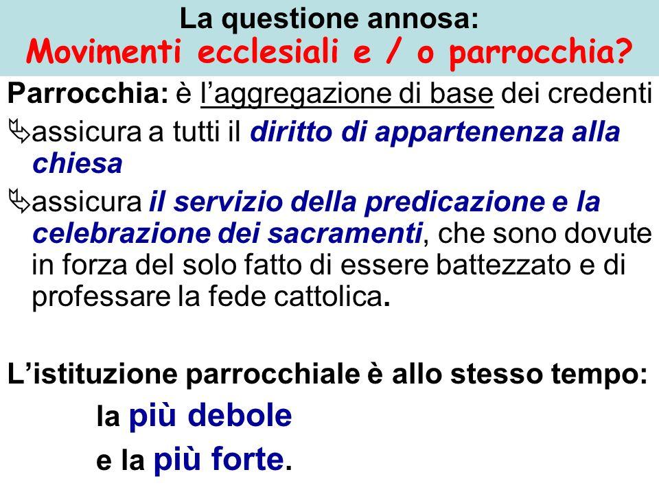 La questione annosa: Movimenti ecclesiali e / o parrocchia.